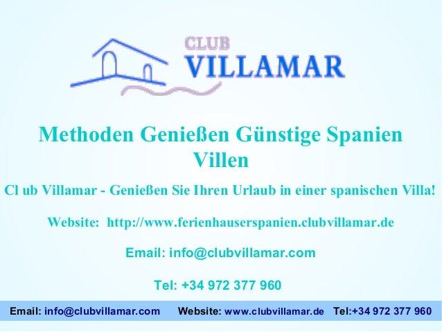 Methoden Genießen Günstige Spanien Villen Cl ub Villamar - Genießen Sie Ihren Urlaub in einer spanischen Villa! Website: h...