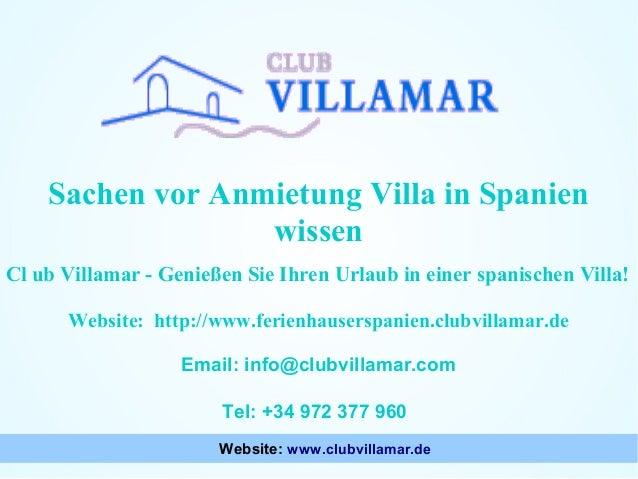 Sachen vor Anmietung Villa in Spanien wissen Cl ub Villamar - Genießen Sie Ihren Urlaub in einer spanischen Villa! Website...