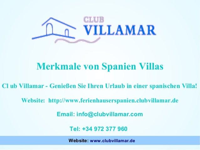 Merkmale von Spanien Villas Cl ub Villamar - Genießen Sie Ihren Urlaub in einer spanischen Villa! Website: http://www.feri...