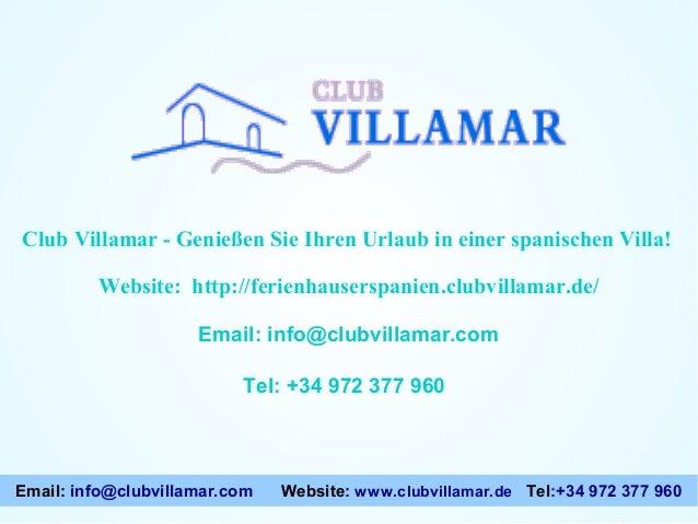 Club Villamar - Genießen Sie Ihren Urlaub in einer spanischen Villa! Website: http://ferienhauserspanien.clubvillamar.de/ ...