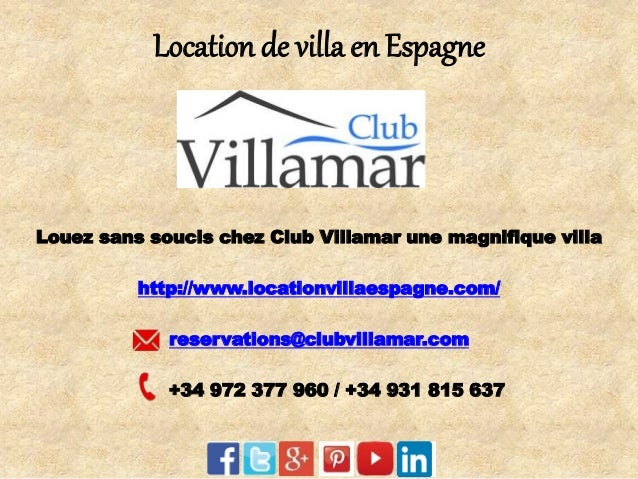 Location de villa en Espagne  Louez sans soucis chez Club Villamar une magnifique villa  http://www.locationvillaespagne.c...