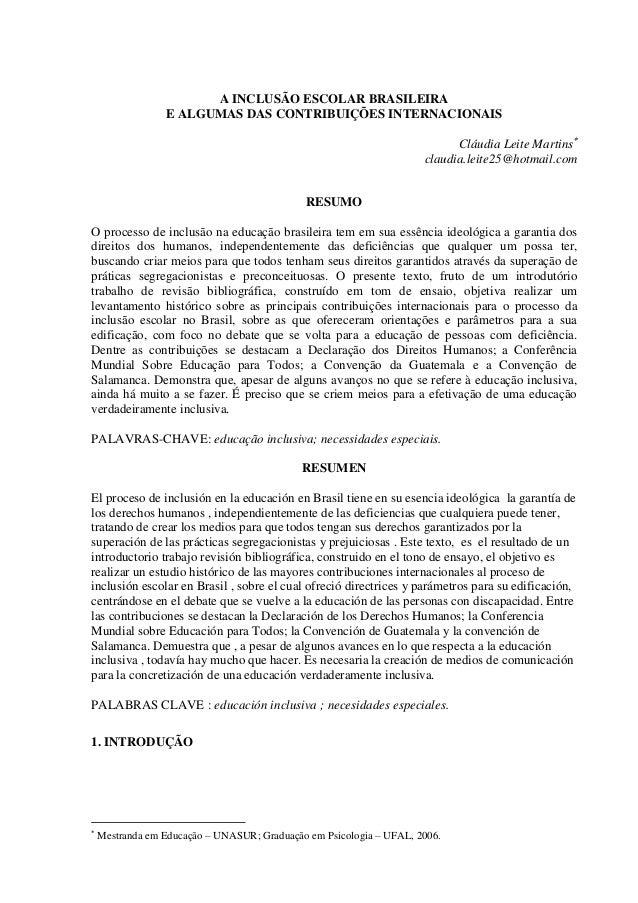 A INCLUSÃO ESCOLAR BRASILEIRA E ALGUMAS DAS CONTRIBUIÇÕES INTERNACIONAIS Cláudia Leite Martins claudia.leite25@hotmail.co...