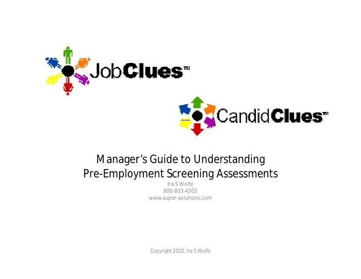 Manager's Guide to Understanding Pre-Employment Screening Assessments                   Ira S Wolfe                 800-80...