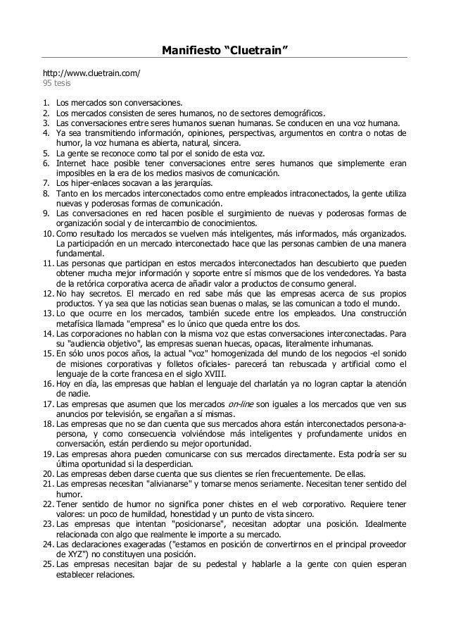 """Manifiesto """"Cluetrain"""" http://www.cluetrain.com/ 95 tesis 1. 2. 3. 4.  Los mercados son conversaciones. Los mercados consi..."""