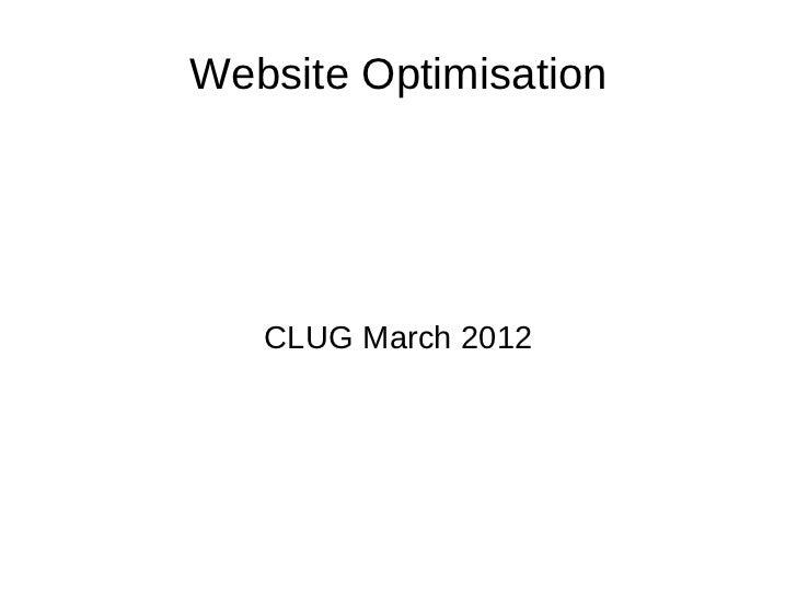 Website Optimisation   CLUG March 2012