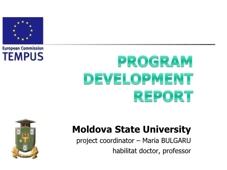 Moldova State Universityproject coordinator – Maria BULGARU            habilitat doctor, professor