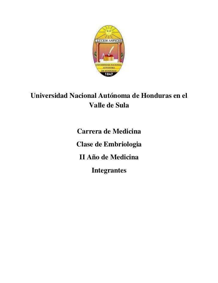 Universidad Nacional Autónoma de Honduras en el                  Valle de Sula             Carrera de Medicina            ...