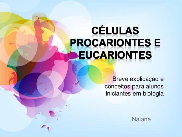 Naiane Breve explicação e conceitos para alunos iniciantes em biologia