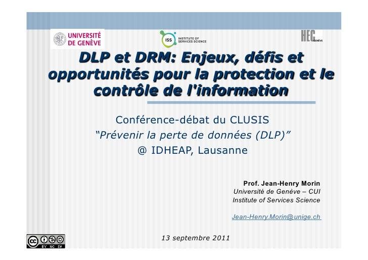DLP et DRM: Enjeux, défis etopportunités pour la protection et le     contrôle de linformation          Conférence-débat d...