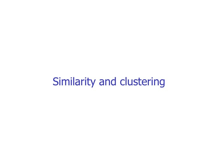 Similarity and clustering