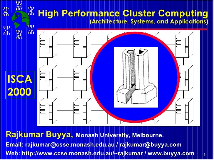 High Performance Cluster Computing ( Architecture, Systems, and Applications) Rajkumar Buyya,   Monash University, Melbour...