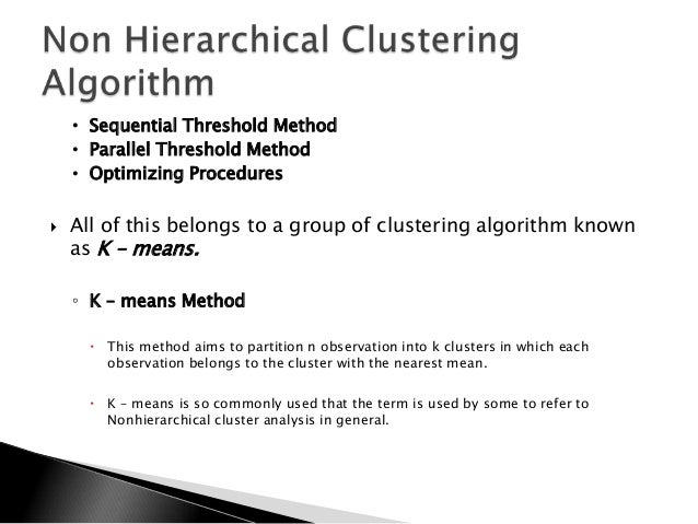 non hierarchical cluster analysis Explore stata's cluster analysis features, including hierarchical clustering, nonhierarchical clustering, cluster on observations, and much more.