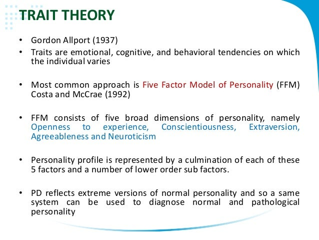 allport trait approach Although allport is noted as being influential in many areas of psychology, he is particularly well known for his trait theory allport determined that every human being possesses hundreds of .