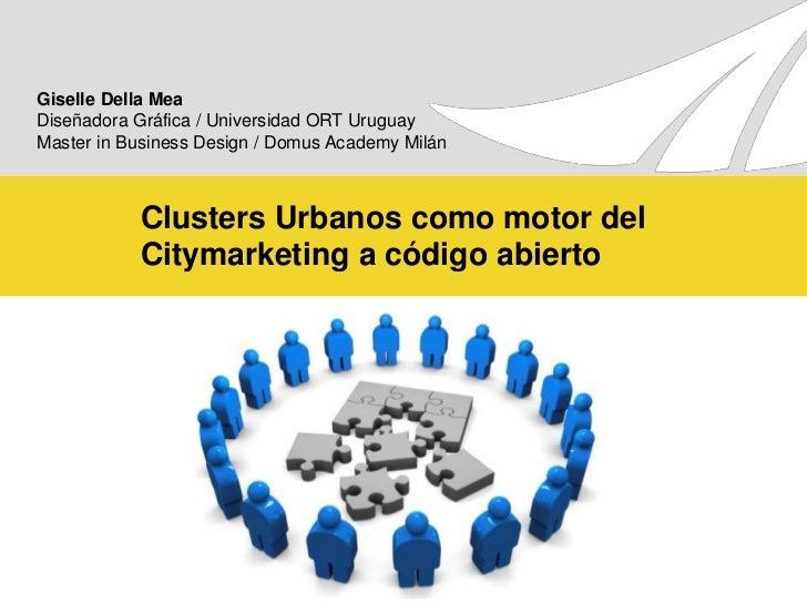 Clusters Urbanos Como Motor Del Citymarketing Abierto