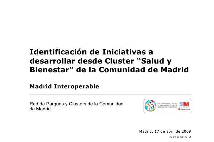 """Identificación de Iniciativas a desarrollar desde Cluster """"Salud y Bienestar"""" de la Comunidad de Madrid  Madrid Interopera..."""