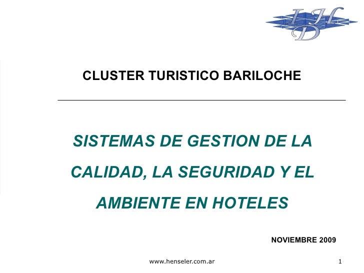 SISTEMAS DE GESTION DE LA CALIDAD, LA SEGURIDAD Y EL AMBIENTE EN HOTELES CLUSTER TURISTICO BARILOCHE NOVIEMBRE 2009