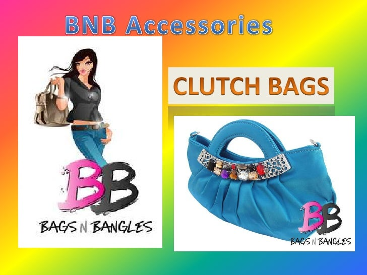 BNB Accessories<br />CLUTCH BAGS<br />