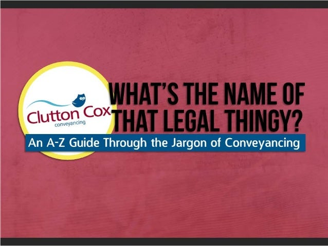 CONVEYANCING IS The process of transferring the legal ownership of a property from one owner to a new owner.