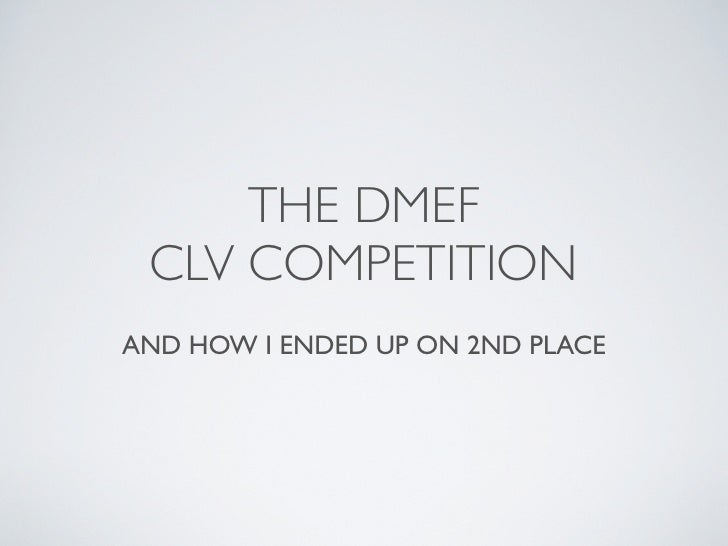 THE DMEF  CLV COMPETITION AND HOW I ENDED UP ON 2ND PLACE