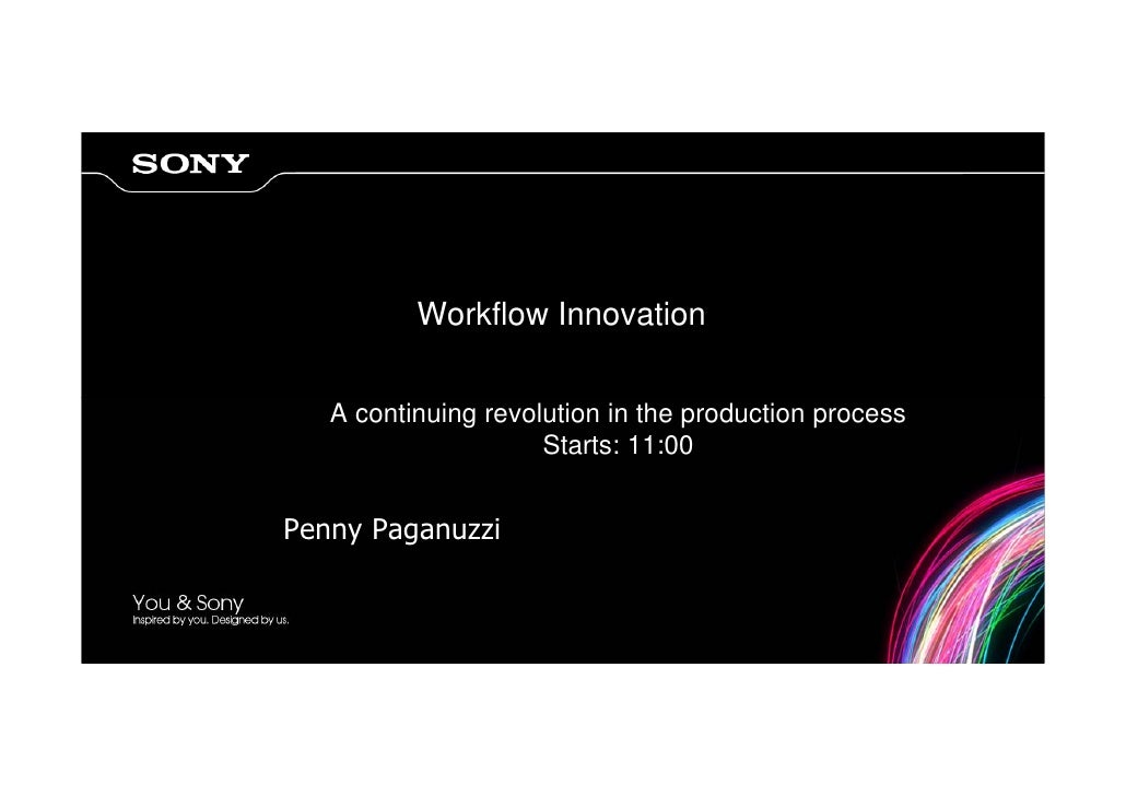 Workflow Innovation      A continuing revolution in the production process                      Starts: 11:00   Penny Paga...