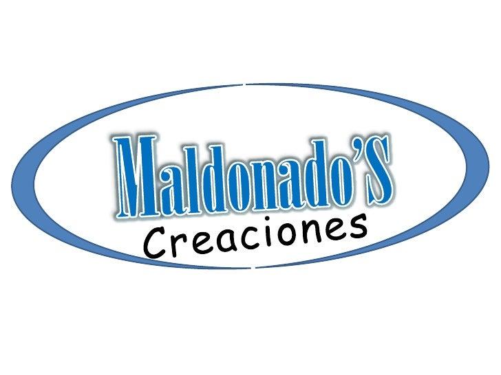 "Creaciones ""Maldonado'S"""