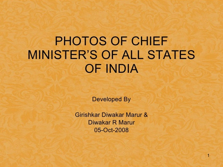 PHOTOS OF CHIEF MINISTER'S OF ALL STATES OF INDIA Developed By Girishkar Diwakar Marur & Diwakar R Marur 05-Oct-2008