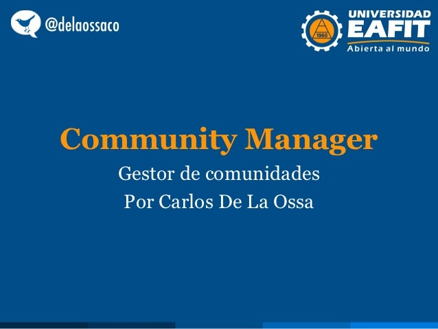 Community Manager   Gestor de comunidades   Por Carlos De La Ossa