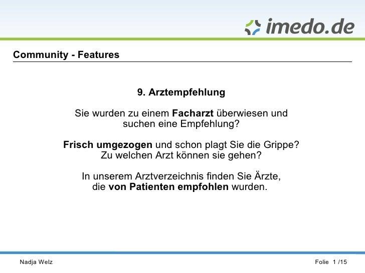 Community - Features Nadja Welz Folie  /15 9. Arztempfehlung Sie wurden zu einem  Facharzt  überwiesen und suchen eine Emp...