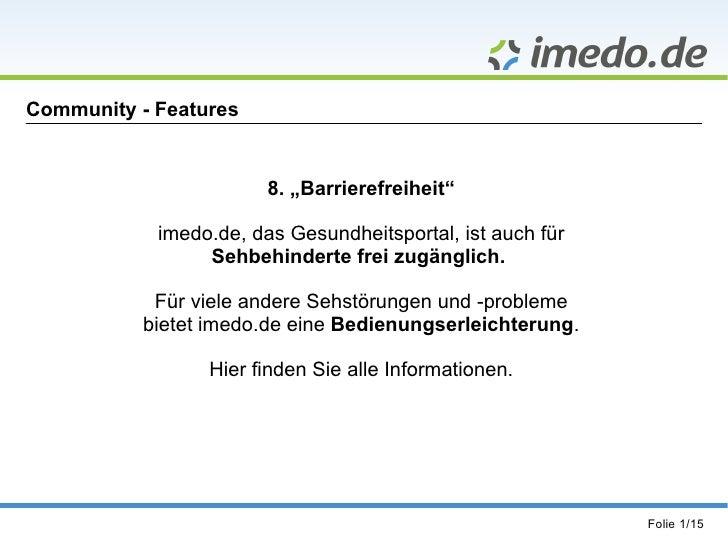 """Community - Features 8. """"Barrierefreiheit"""" imedo.de, das Gesundheitsportal, ist auch für Sehbehinderte frei zugänglich.   ..."""