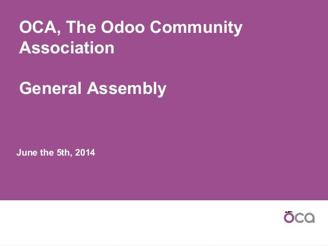 June the 5th, 2014 OCA, The Odoo Community Association General Assembly