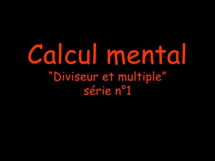 """Calcul mental """"Diviseur et multiple"""" série n°1"""