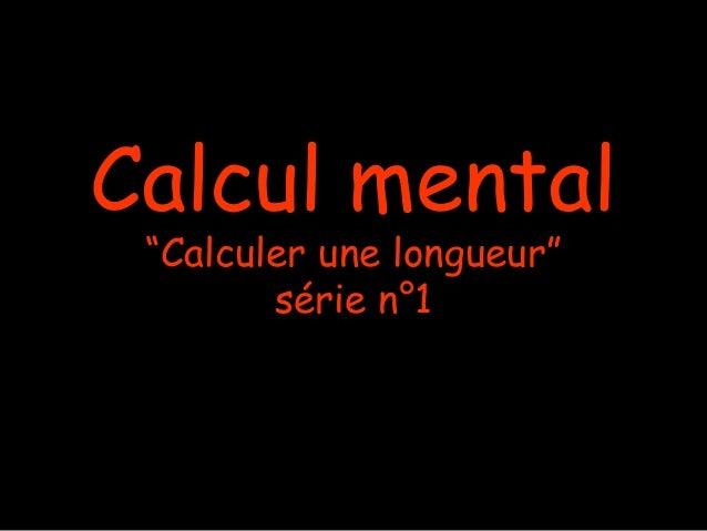 """Calcul mental """"Calculer une longueur"""" série n°1"""
