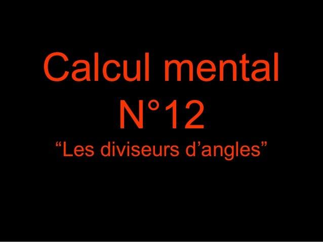 """Calcul mental N°12 """"Les diviseurs d'angles"""""""