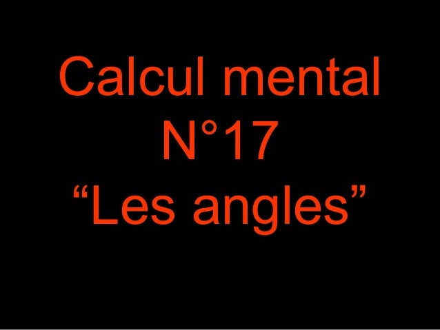 "Calcul mental N°17 ""Les angles"""