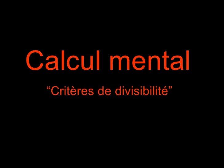 """Calcul mental   """"Critères de divisibilité"""""""