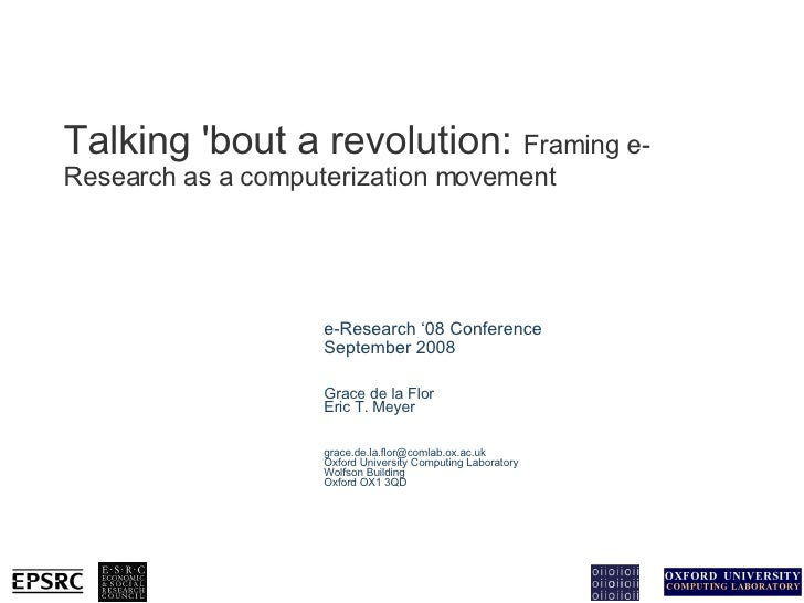 Talking 'bout a revolution:  Framing e-Research as a computerization movement e-Research '08 Conference  September 2008 Gr...
