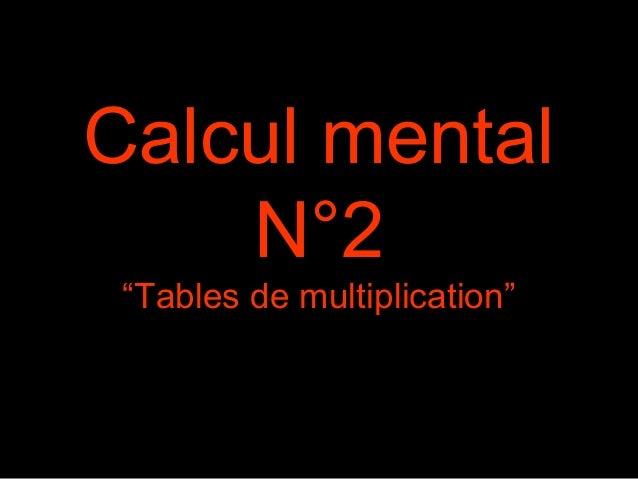 """Calcul mental  N°2  """"Tables de multiplication"""""""