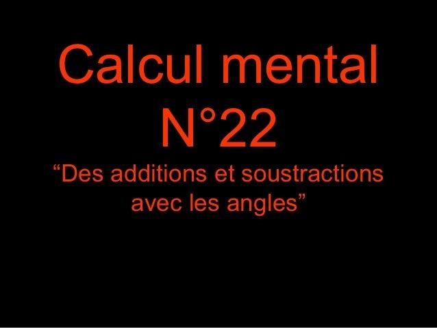 "Calcul mental N°22 ""Des additions et soustractions avec les angles"""