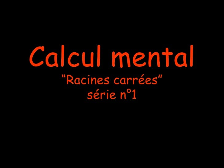 "Calcul mental  ""Racines carrées""      série n°1"