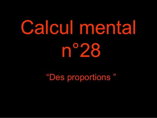 """Calcul mental n°28 """"Des proportions """""""