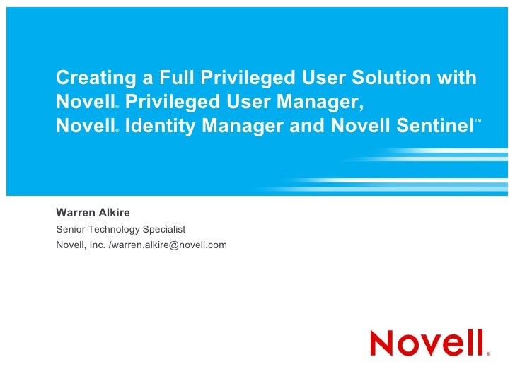Creating a Full Privileged User Solution with Novell Privileged User Manager,              ®    Novell Identity Manager an...