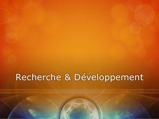 Recherche & Développement