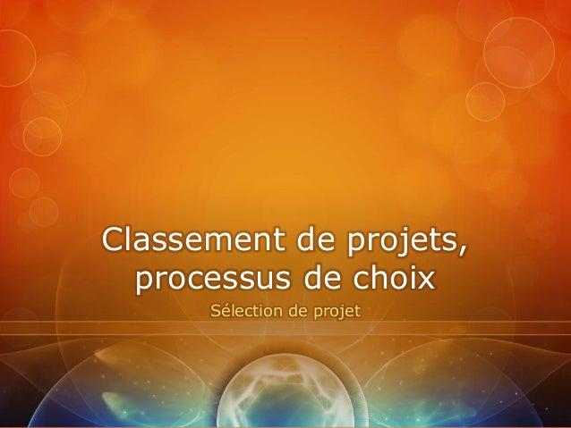 Classement de projets,  processus de choix      Sélection de projet