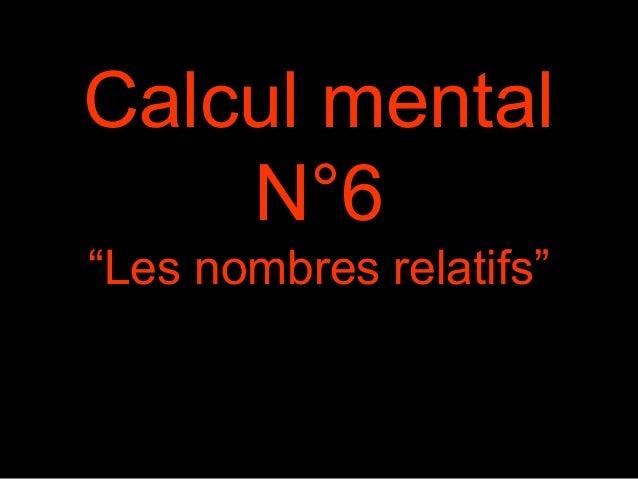 """Calcul mental  N°6  """"Les nombres relatifs"""""""