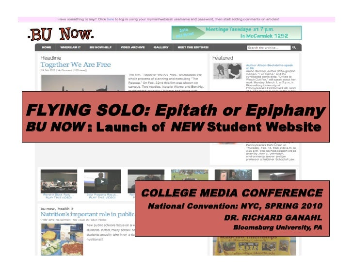 FLYING SOLO: Epitath or EpiphanyBU NOW : Launch of NEW Student Website<br />COLLEGE MEDIA CONFERENCE<br />National Convent...