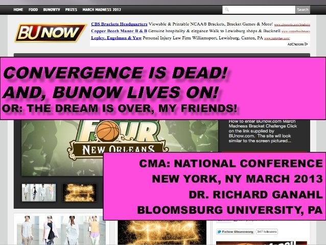 CMA: NATIONAL CONFERENCE  NEW YORK, NY MARCH 2013       DR. RICHARD GANAHLBLOOMSBURG UNIVERSITY, PA
