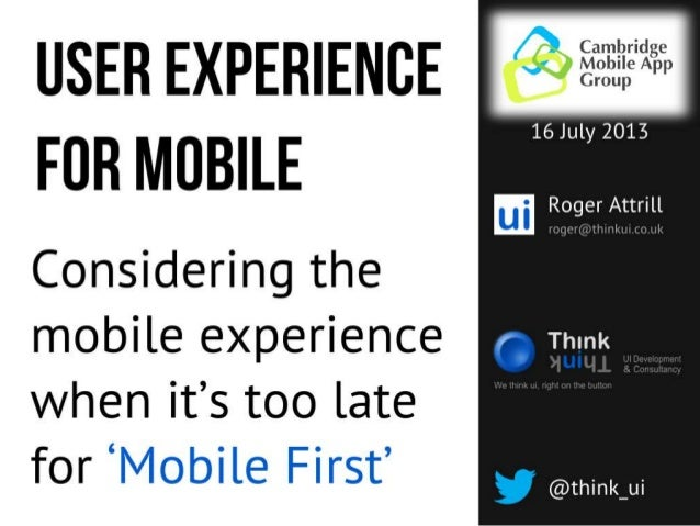 User Experience for Mobile (for Cambridge Mobile App Group)