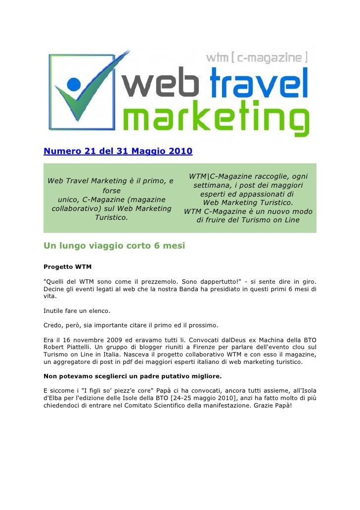 Numero 21 del 31 Maggio 2010                                                  WTM|C-Magazine raccoglie, ogni  Web Travel M...