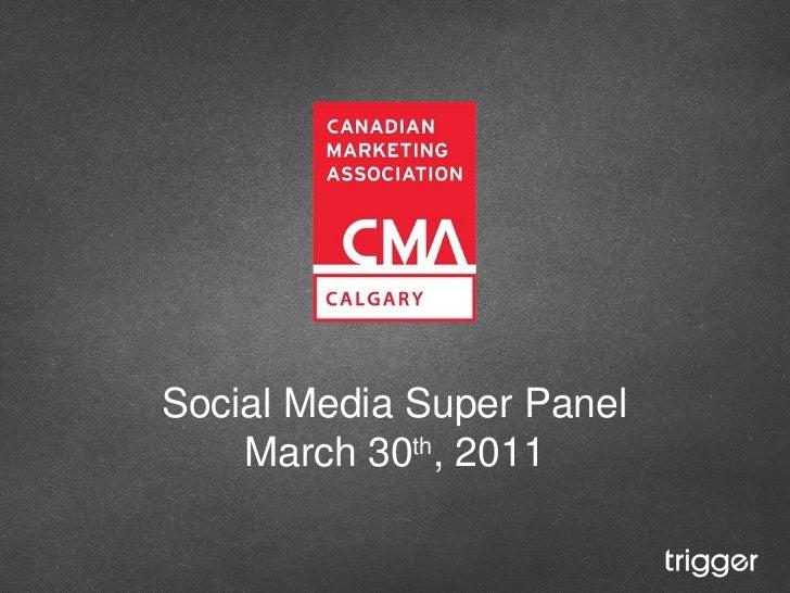Social Media Super Panel March 30 th , 2011