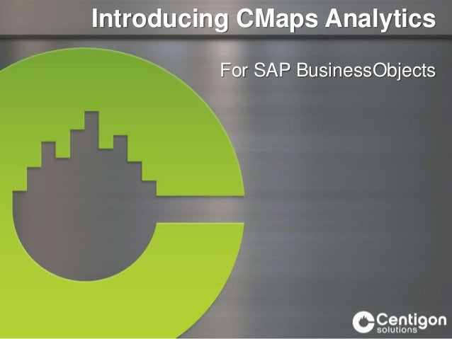 Introducing CMaps Analytics For SAP BusinessObjects